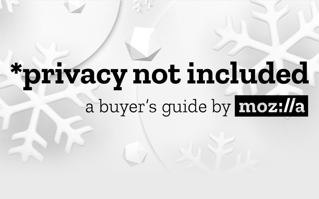 Privacy Not Included – Mozilla's Privacy Focused Shopping Guide for 2018